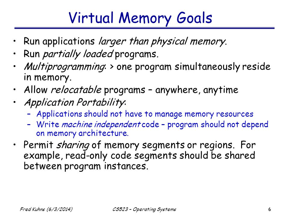 37 Fred Kuhns (6/3/2014)CS523 – Operating Systems File Mapping Versus read/write Buffer Cache Copy Virtual Memory System Copy P1 pages mmap(): Address space read/write: Copy process Process P2 Traditional Approach process Process P1 VM Approach