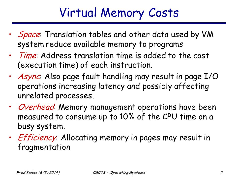 28 Fred Kuhns (6/3/2014)CS523 – Operating Systems Address Translation - General CPU MMUcache virtual address Physical address data Global memory