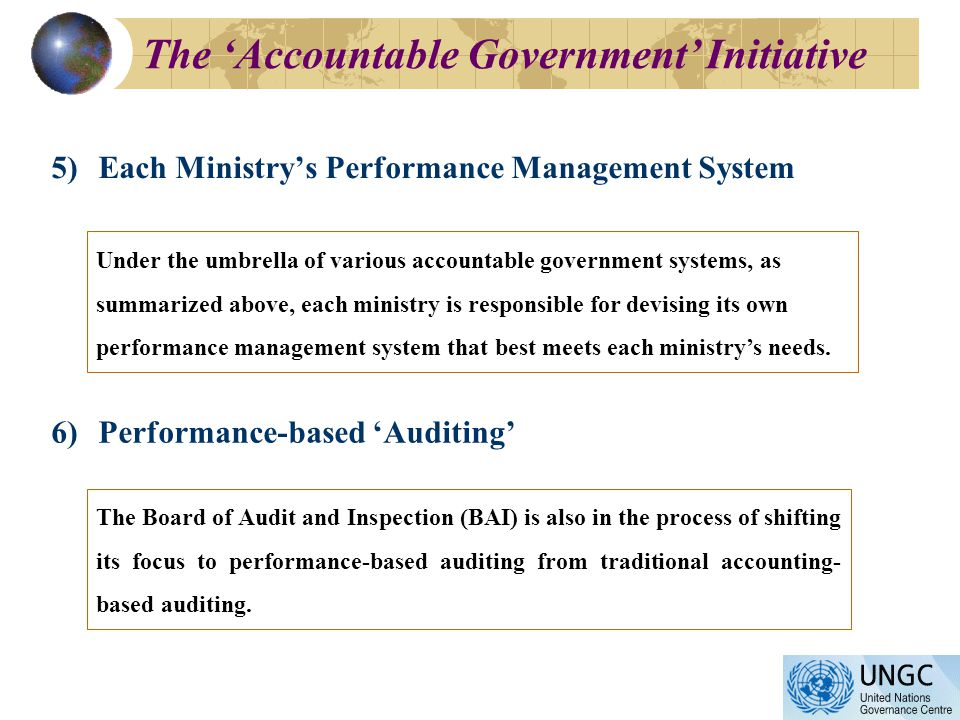 5)Each Ministrys Performance Management System Under the umbrella of various accountable government systems, as summarized above, each ministry is responsible for devising its own performance management system that best meets each ministrys needs.