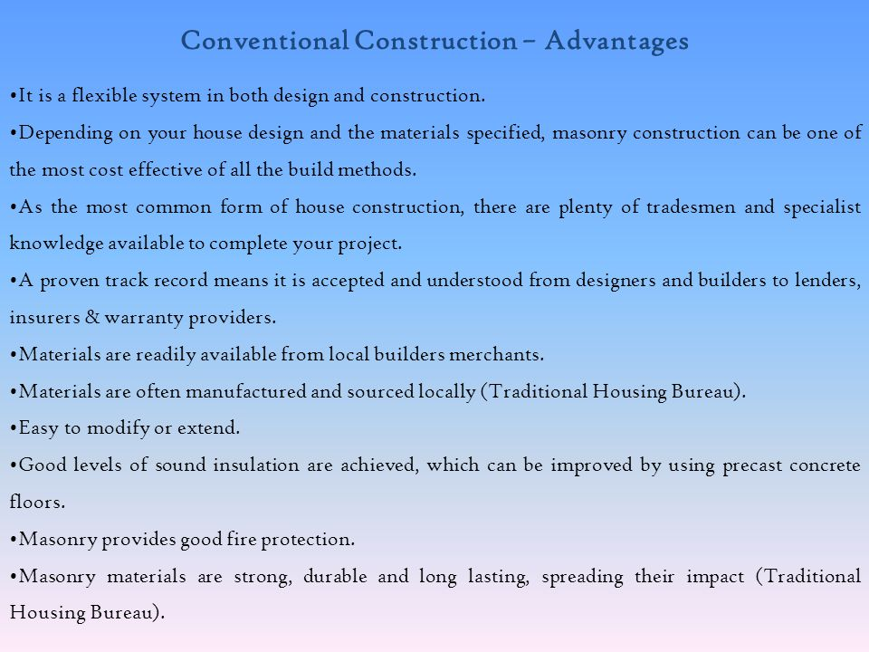 What is brick-and-block in Conventional Construction Brick-and-block involves working entirely on site - unlike build techniques such as timber- frame