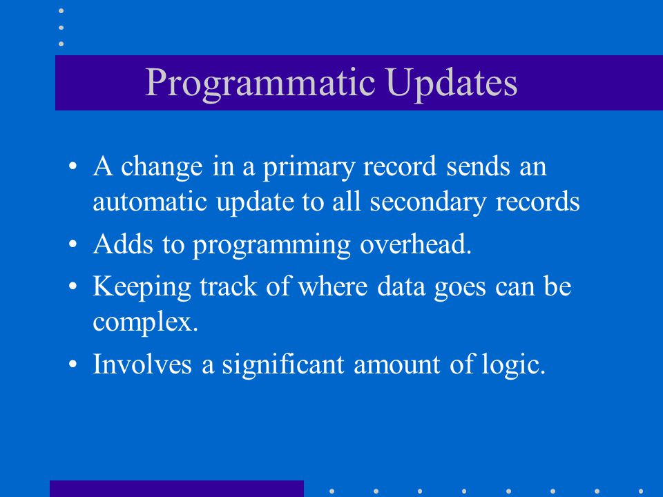 Ways to Distribute Data Programmatic Updates Replication Partitioning