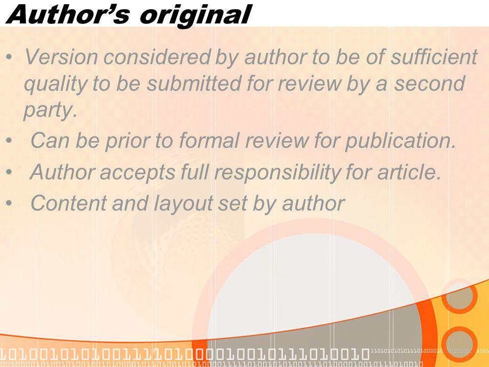 Authors original Version considered by author to be of sufficient quality to be submitted for review by a second party.