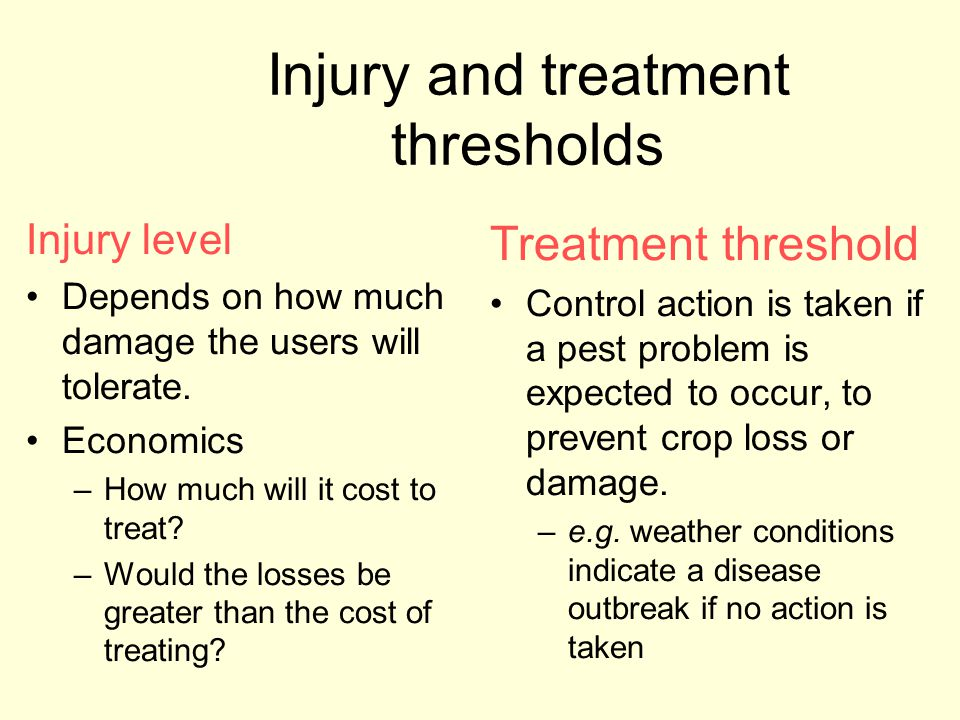 Injury and treatment thresholds Injury level Depends on how much damage the users will tolerate.
