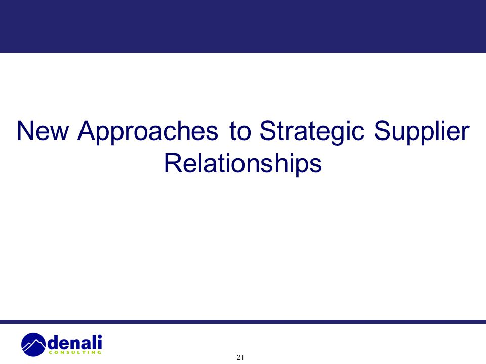 21 New Approaches to Strategic Supplier Relationships