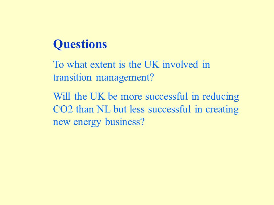 Questions To what extent is the UK involved in transition management.