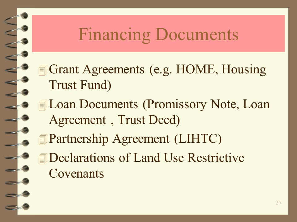 27 Financing Documents 4 Grant Agreements (e.g.