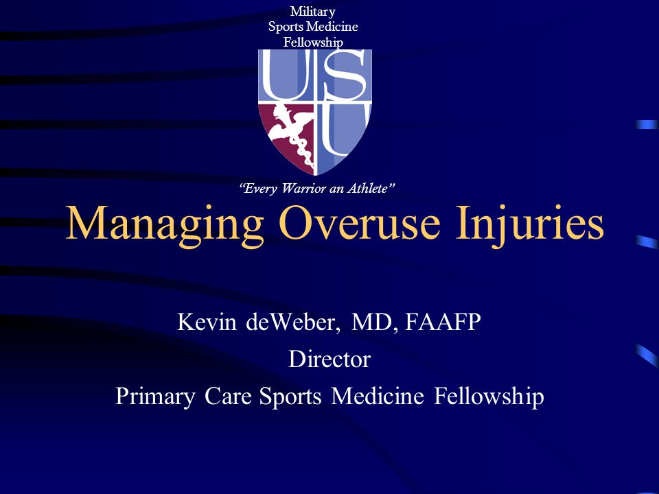 Objectives: Discuss the etiology of overuse injuries Describe common overuse injury forms Describe basic management principles Provide case study example of management