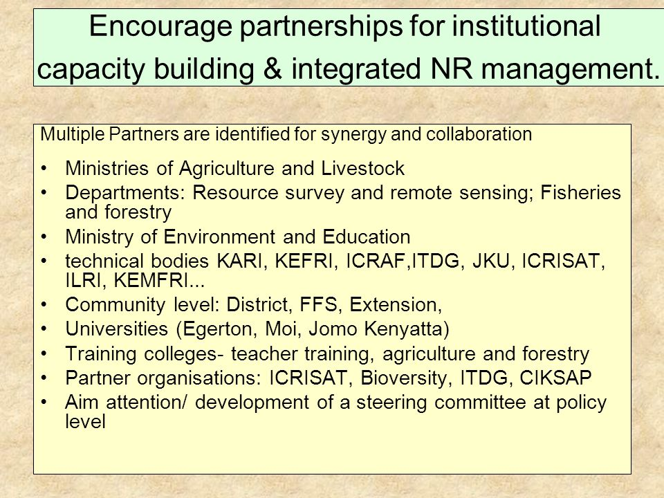 Encourage partnerships for institutional capacity building & integrated NR management.