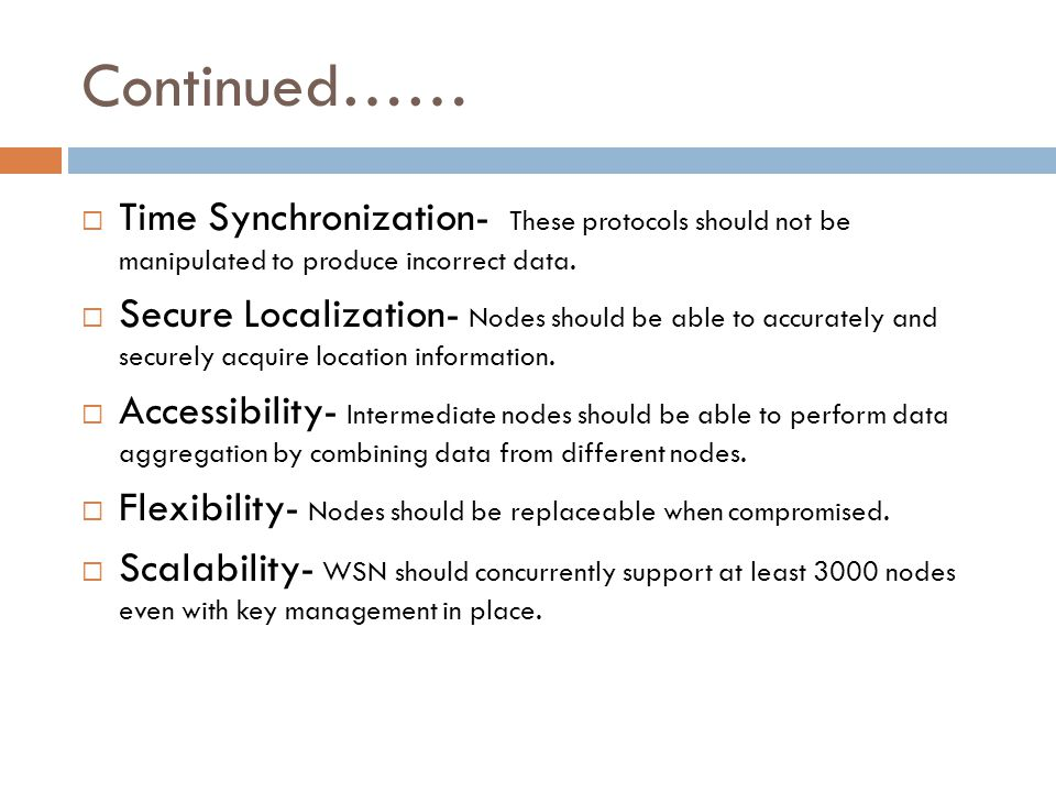 Continued…… Time Synchronization- These protocols should not be manipulated to produce incorrect data.