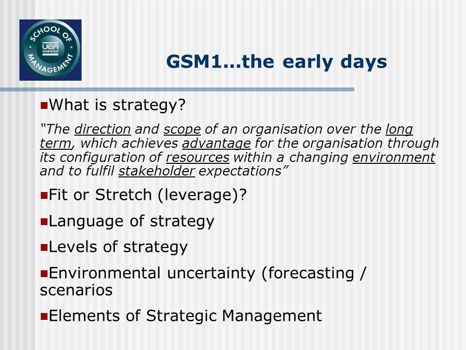 GSM1...the early days What is strategy.