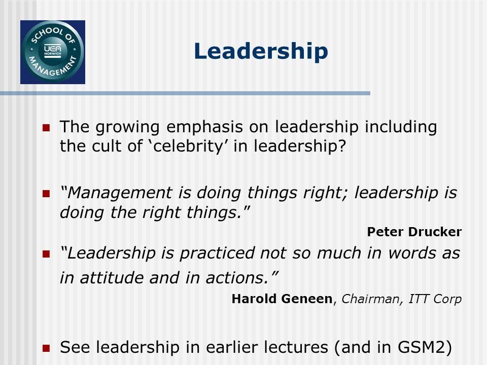 The growing emphasis on leadership including the cult of celebrity in leadership.