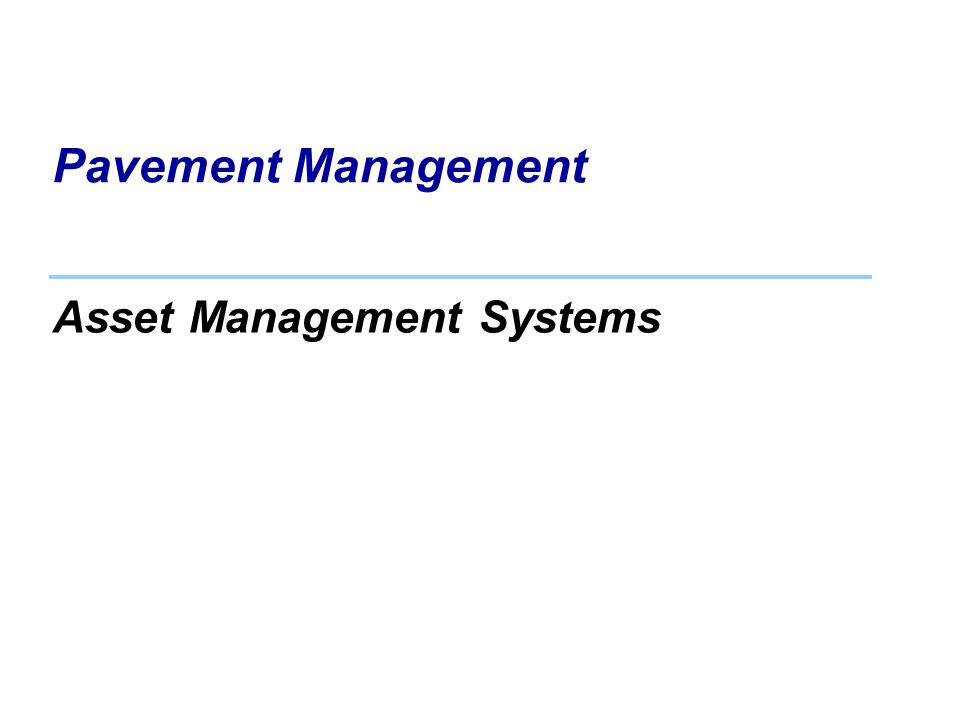 Asset Management Systems Pavement Management