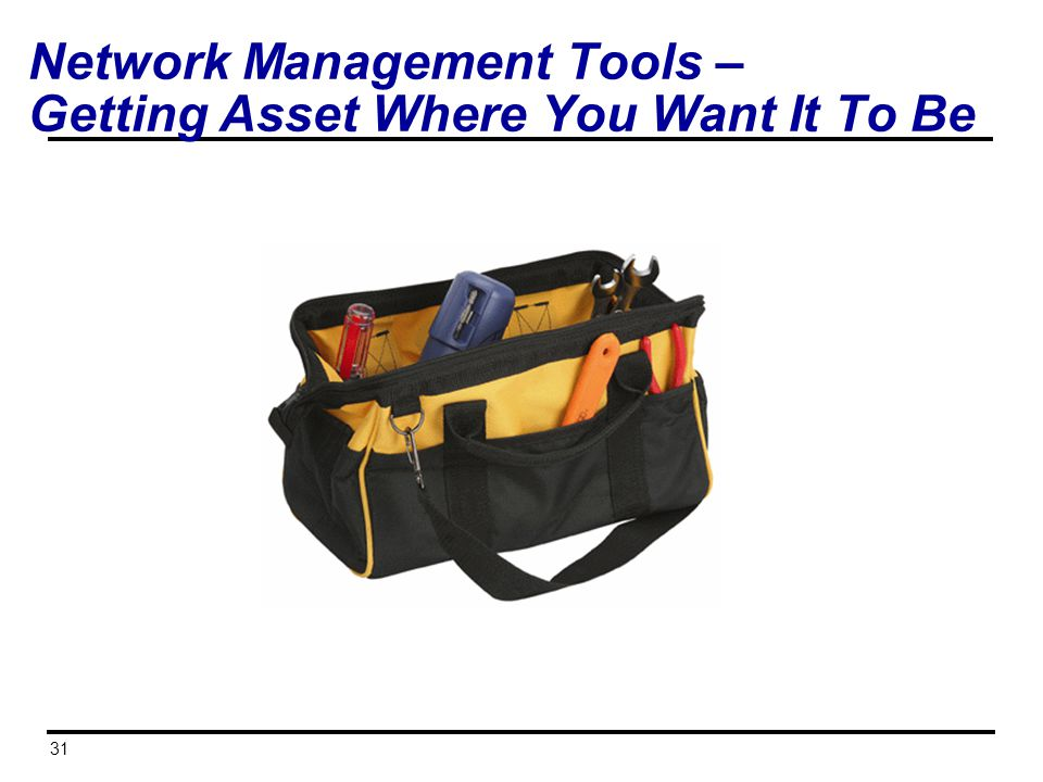 31 Network Management Tools – Getting Asset Where You Want It To Be