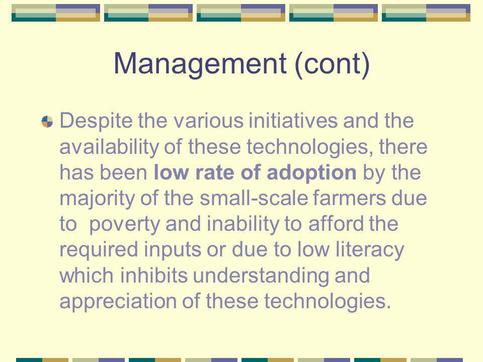 Management (cont) Despite the various initiatives and the availability of these technologies, there has been low rate of adoption by the majority of t