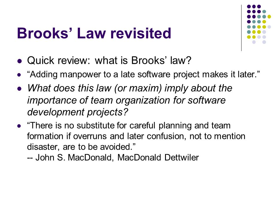Brooks Law revisited Quick review: what is Brooks law.