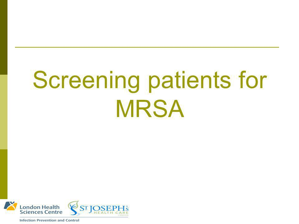 Screening patients for MRSA