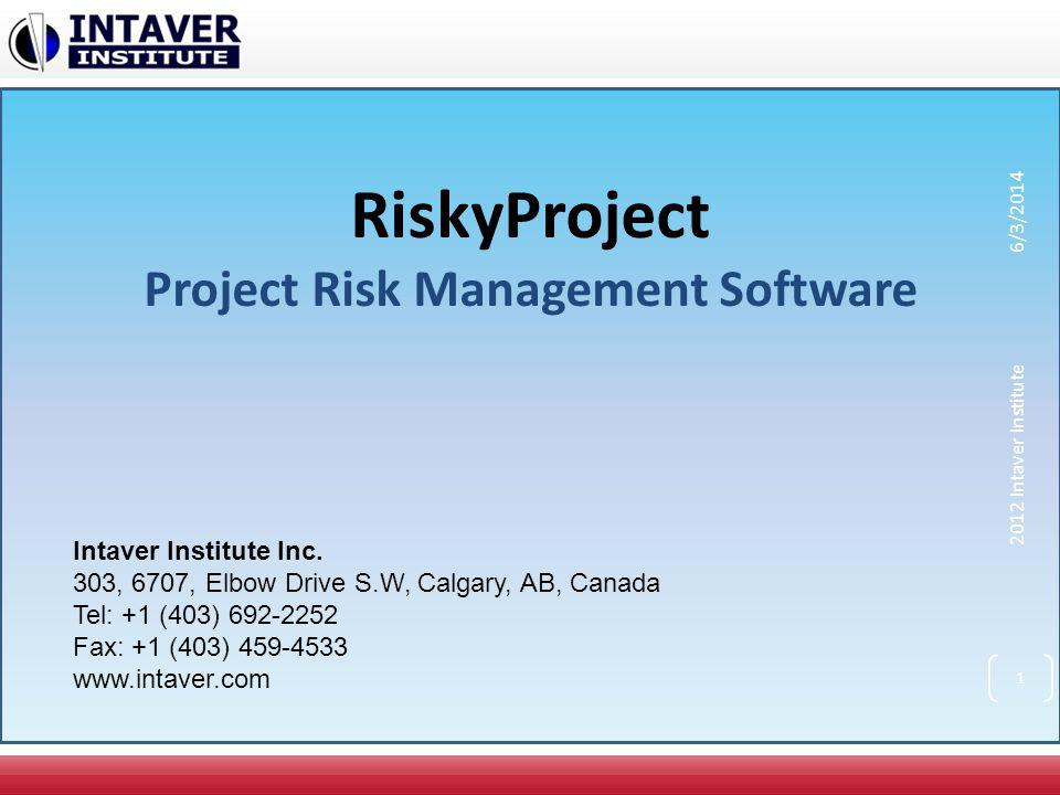 RiskyProject Project Risk Management Software Intaver Institute Inc. 303, 6707, Elbow Drive S.W, Calgary, AB, Canada Tel: +1 (403) 692-2252 Fax: +1 (4