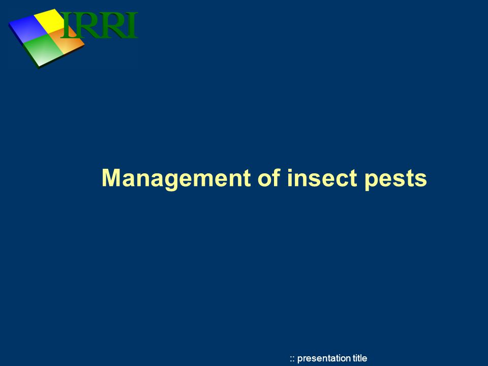 :: presentation title Management of insect pests