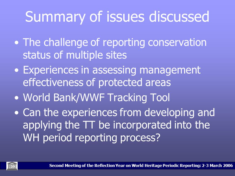 Second Meeting of the Reflection Year on World Heritage Periodic Reporting: 2-3 March 2006 Summary of issues discussed The challenge of reporting cons