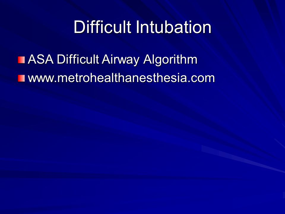 Difficult Intubation ASA Difficult Airway Algorithm www.metrohealthanesthesia.com