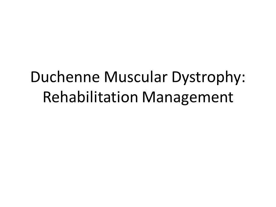 Duchenne Muscular Dystrophy: Rehabilitation Management