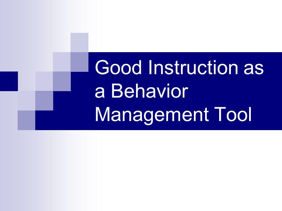 Good Instruction as a Behavior Management Tool
