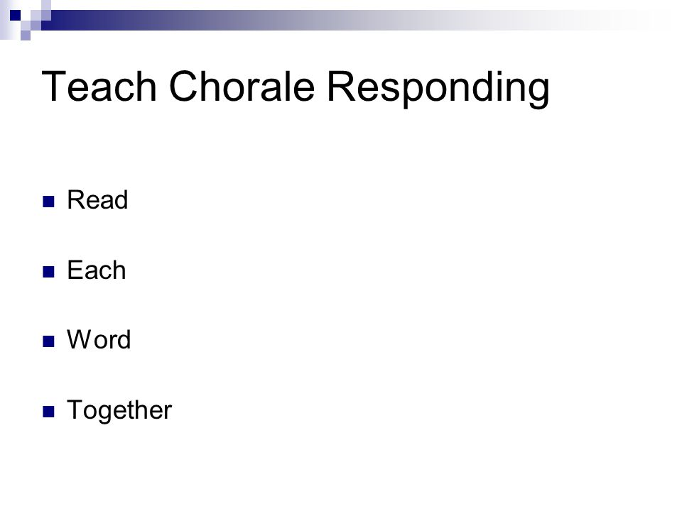 Teach Chorale Responding Read Each Word Together