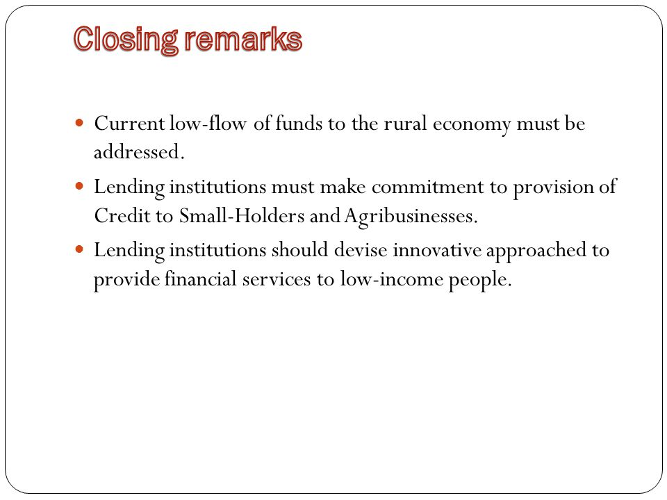 Current low-flow of funds to the rural economy must be addressed.