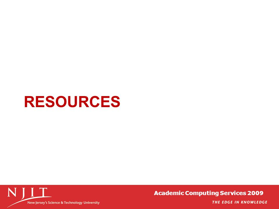 Academic Computing Services 2009 RESOURCES