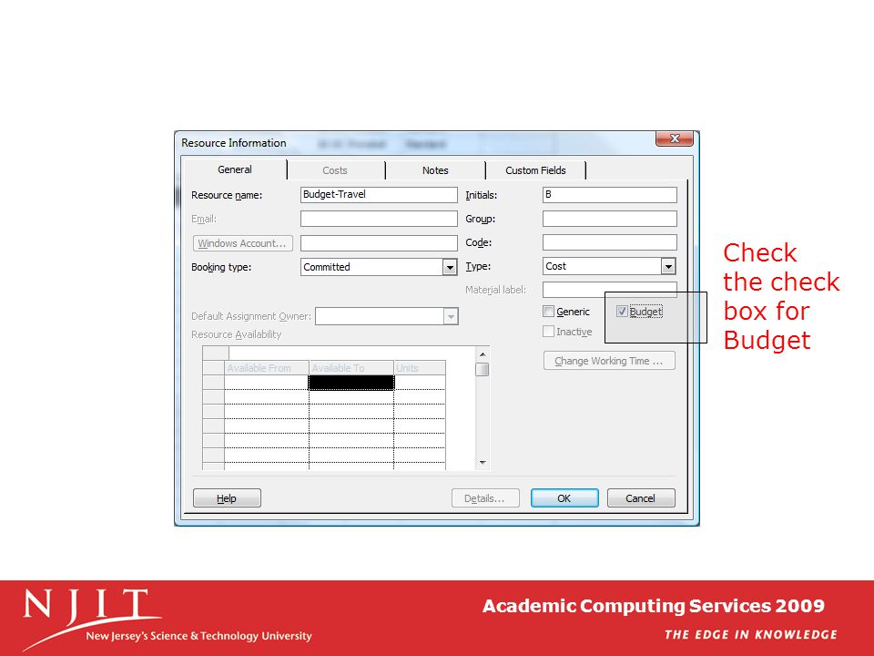 Academic Computing Services 2009 Check the check box for Budget