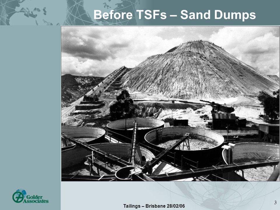 Tailings – Brisbane 28/02/06 3 Before TSFs – Sand Dumps
