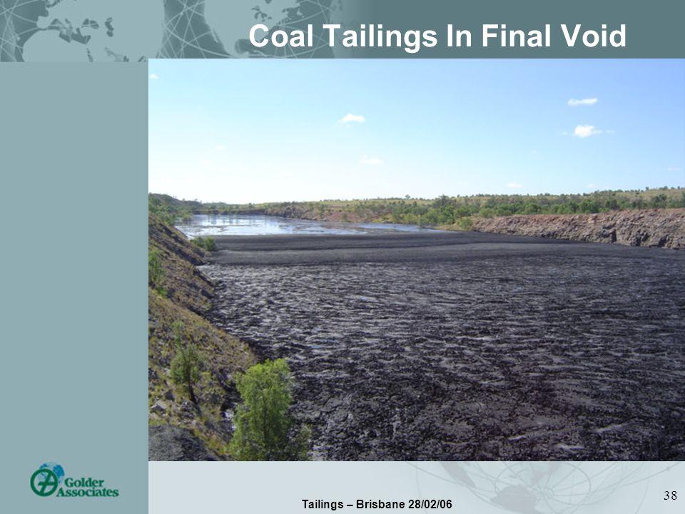 Tailings – Brisbane 28/02/06 38 Coal Tailings In Final Void