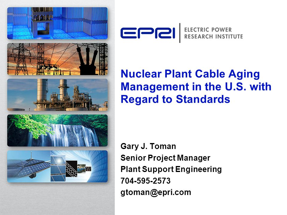 Nuclear Plant Cable Aging Management in the U.S.with Regard to Standards Gary J.