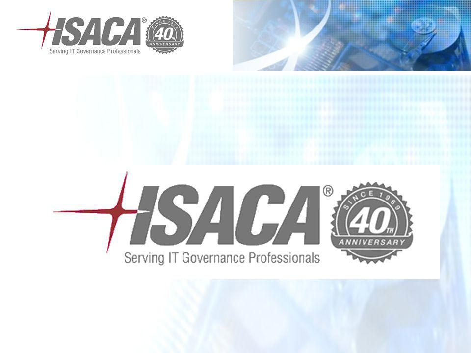 ISACA At-a-Glance Founded in 1969; non-profit, independent association that helps members achieve greater trust in, and value from, their information systems More than 86,000 constituents in 160 countries More than 180 chapters worldwide Sponsors international conferences and education Publishes original research Develops international IS audit and control standards Offers CISA, CISM and CGEIT certifications Developed and continually updates the C OBI T, Val IT and Risk IT frameworks, which help professionals and enterprise leaders fulfil their IT governance responsibilities and deliver value to their business