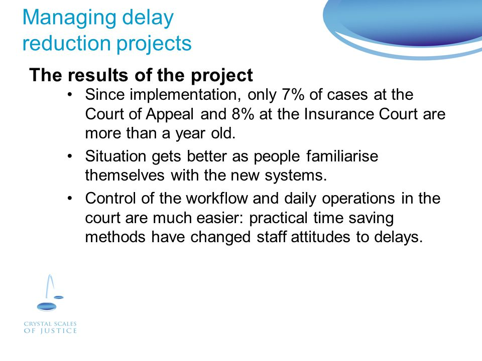 Managing delay reduction projects Bringing together three sectors, including business, to create the best possible mechanisms to manage delay reduction has resulted in flexible, original solutions.