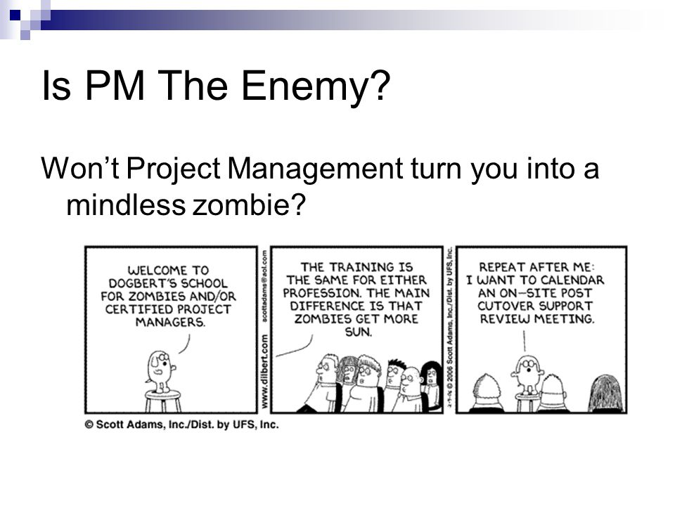 Is PM The Enemy Wont Project Management turn you into a mindless zombie