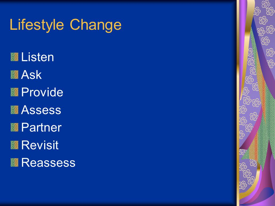 Lifestyle Change Listen Ask Provide Assess Partner Revisit Reassess