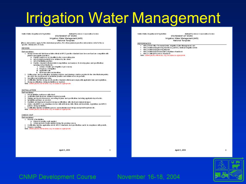 CNMP Development Course November 16-18, 2004 Irrigation Water Management Irrigation System Evaluation There are 3 levels of Irrigation System Evaluations: Simplified – This type of evaluation provides enough information to the landowner/operator to make management and operation decisions.