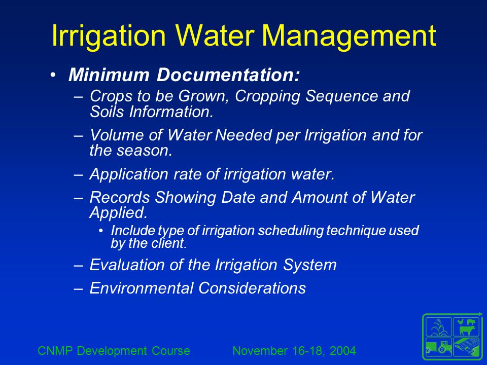 CNMP Development Course November 16-18, 2004 Irrigation Water Management Irrigation System Evaluation