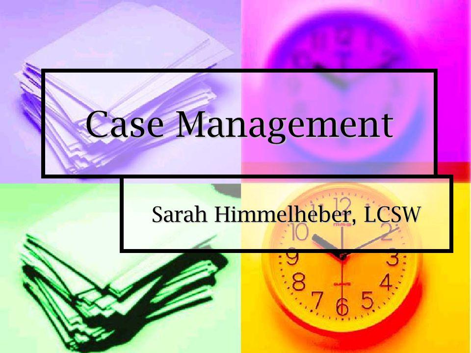 Case Management Sarah Himmelheber, LCSW