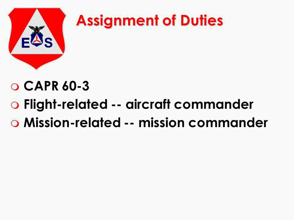 Assignment of Duties m CAPR 60-3 m Flight-related -- aircraft commander m Mission-related -- mission commander