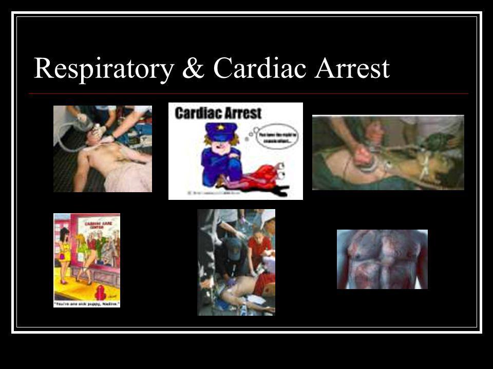 Respiratory & Cardiac Arrest