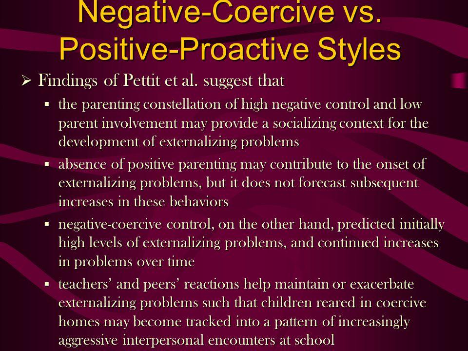 Negative-Coercive vs.Positive-Proactive Styles Findings of Pettit et al.