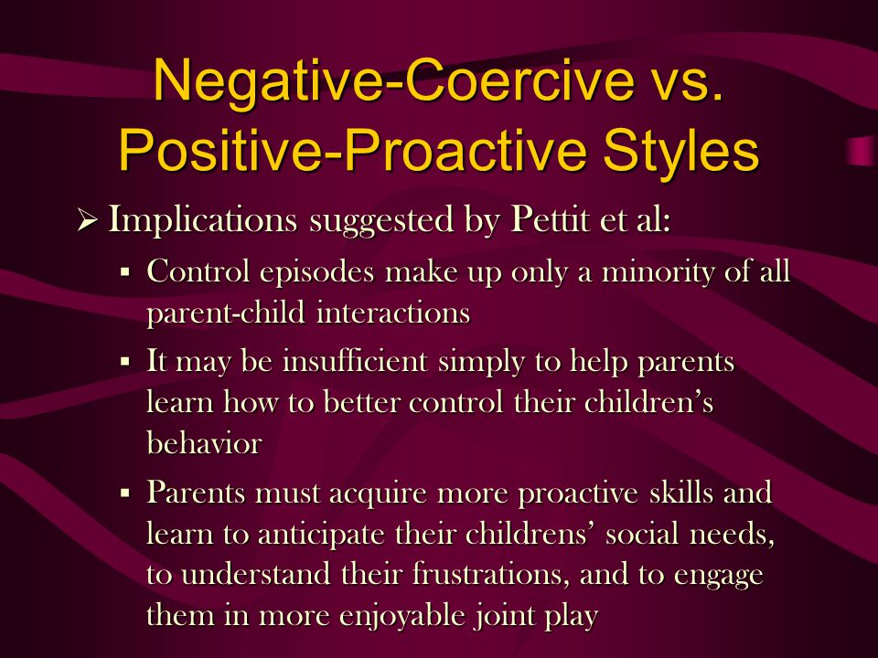 Implications suggested by Pettit et al: Implications suggested by Pettit et al: § Control episodes make up only a minority of all parent-child interac