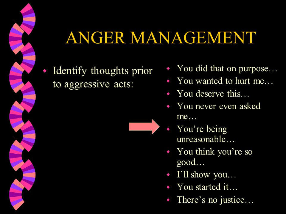 ANGER MANAGEMENT w I stop blaming others and myself. 1. Blaming only keeps people upset. 2. Blaming is a way of not respecting people. 3. I express my