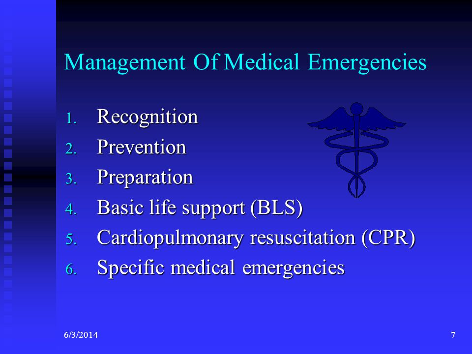 6/3/20147 Management Of Medical Emergencies 1.Recognition 2.