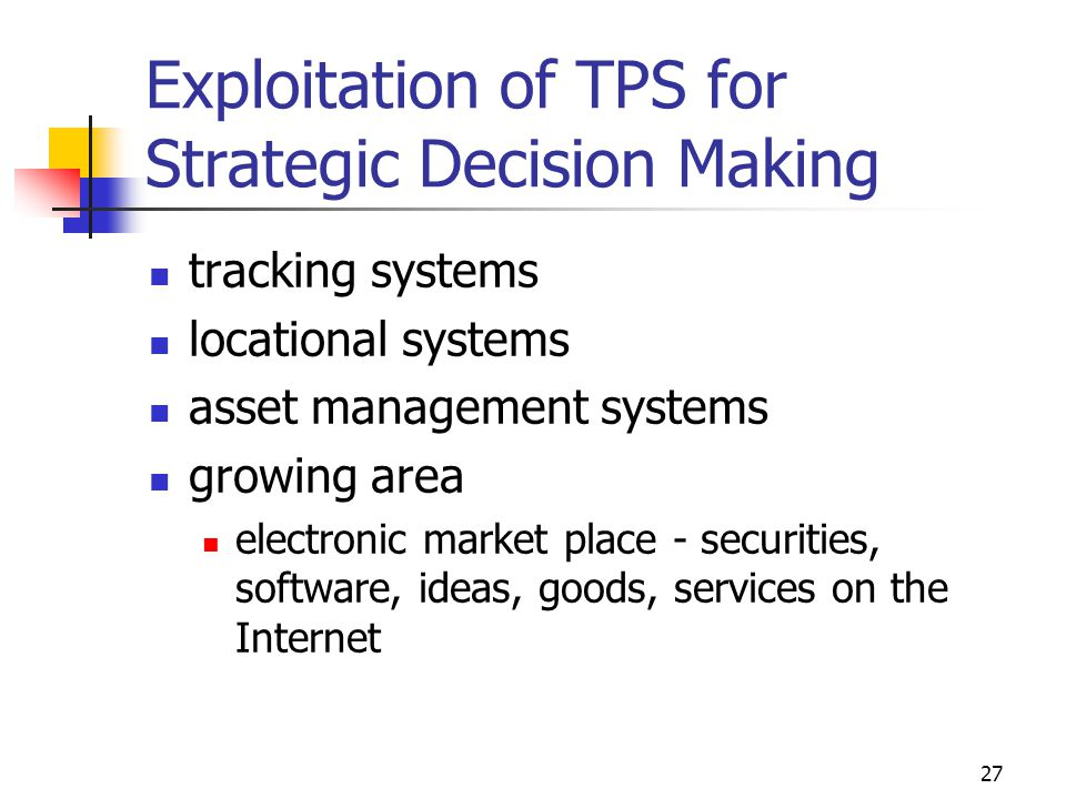 27 Exploitation of TPS for Strategic Decision Making tracking systems locational systems asset management systems growing area electronic market place
