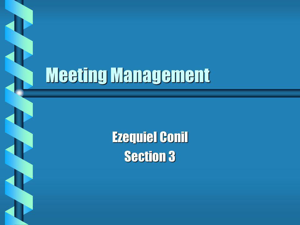 Meeting Management Ezequiel Conil Section 3