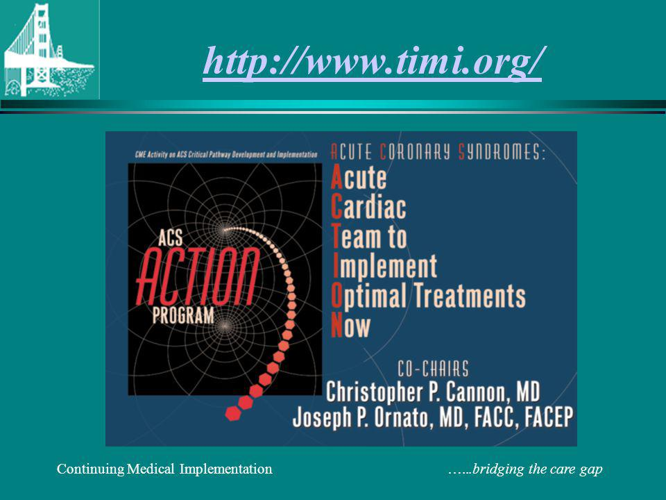 Continuing Medical Implementation …...bridging the care gap http://www.timi.org/