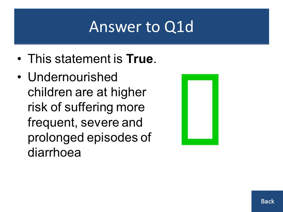 Answer to Q1d This statement is True.